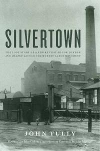 Silvertown NIBS AUSTRALIA SERIES - JOHN TULLY ON SILVERTOWN STRIKE